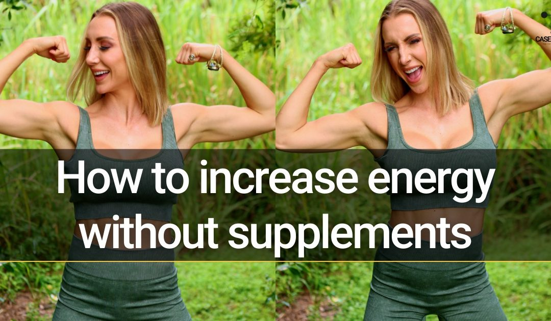 How to increase energy, without supplements